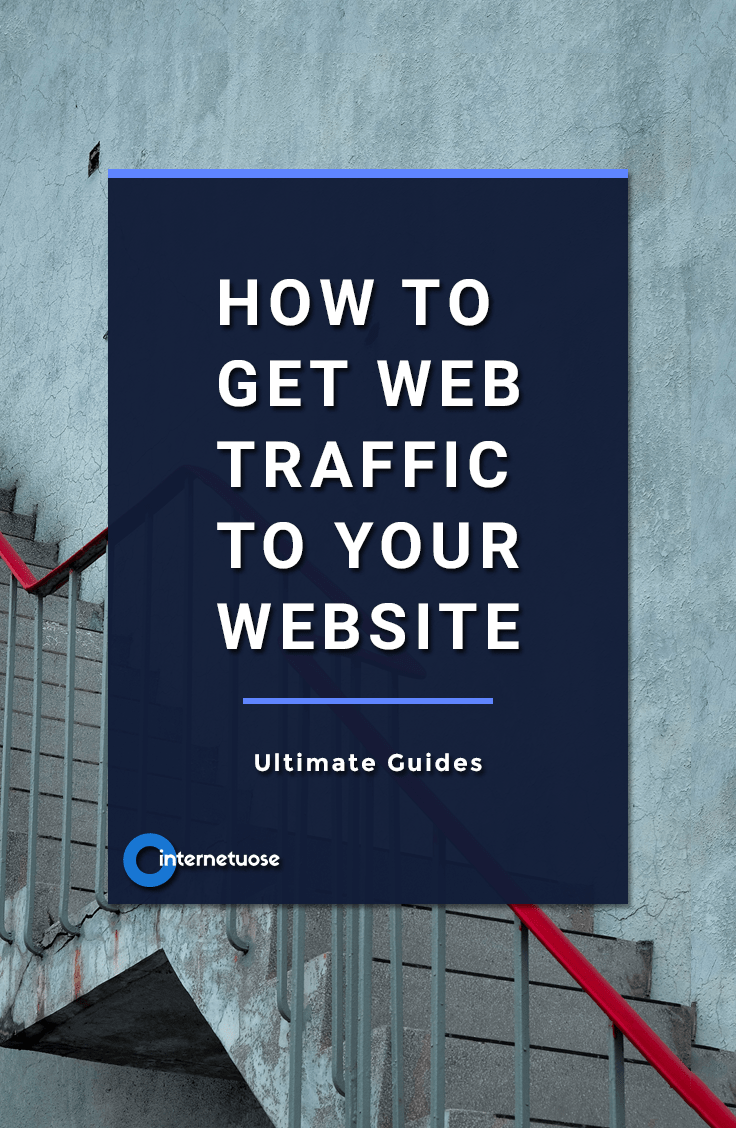 How to Get Web Traffic to your Website - Ultimate Guides on how to Increase visitors